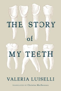 The-Story-Of-My-Teeth-by-Valeria-Luiselli